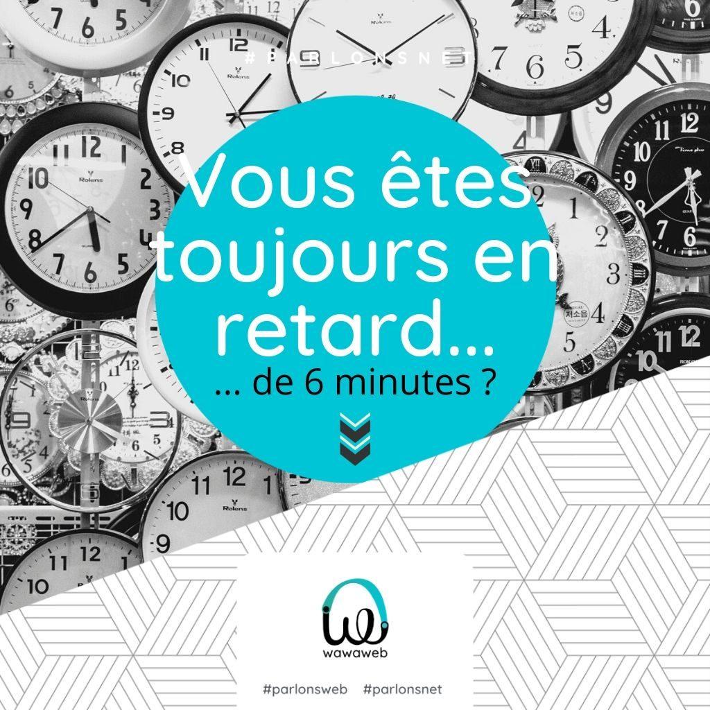 Read more about the article Si vous êtes en retard de 6 minutes… ,