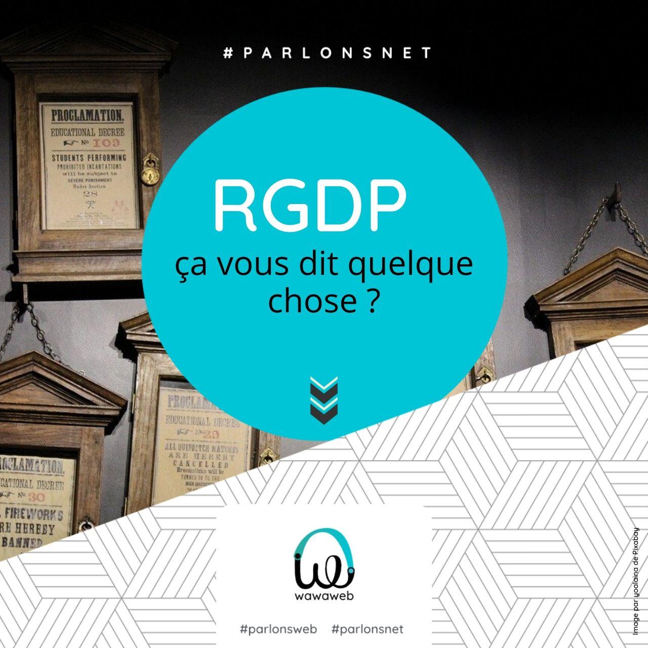 Le RGPD … ça vous dit quelque chose ?