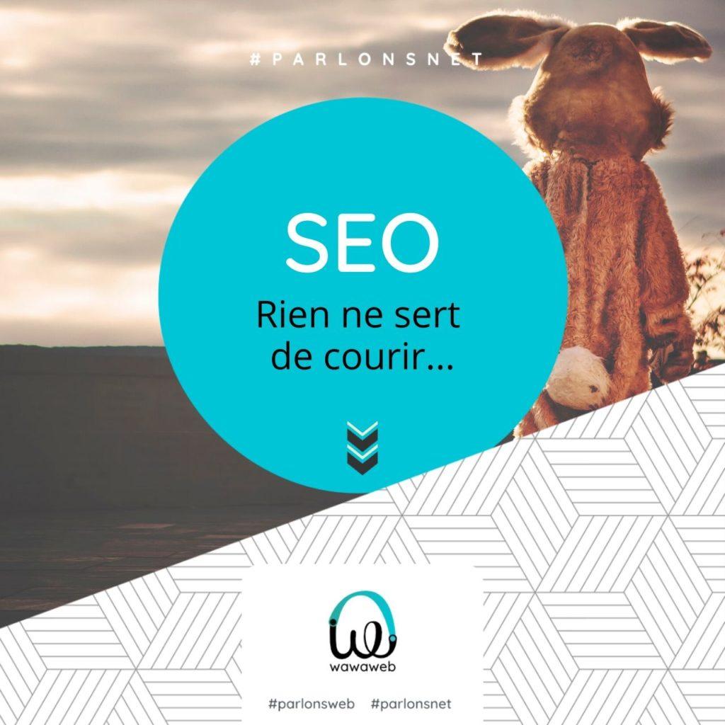 Read more about the article SEO : rien ne sert de courir…