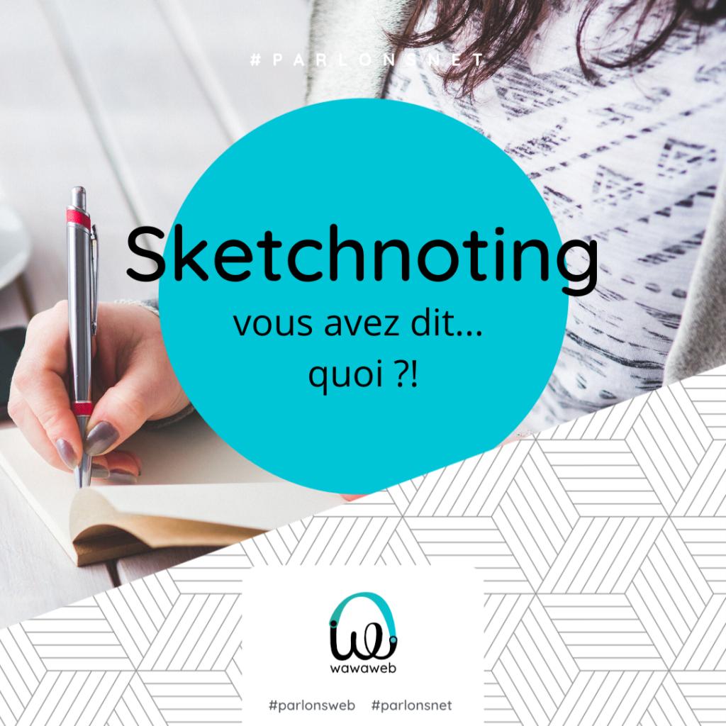 Read more about the article Sketchnoting, vous avez dit… quoi ?!