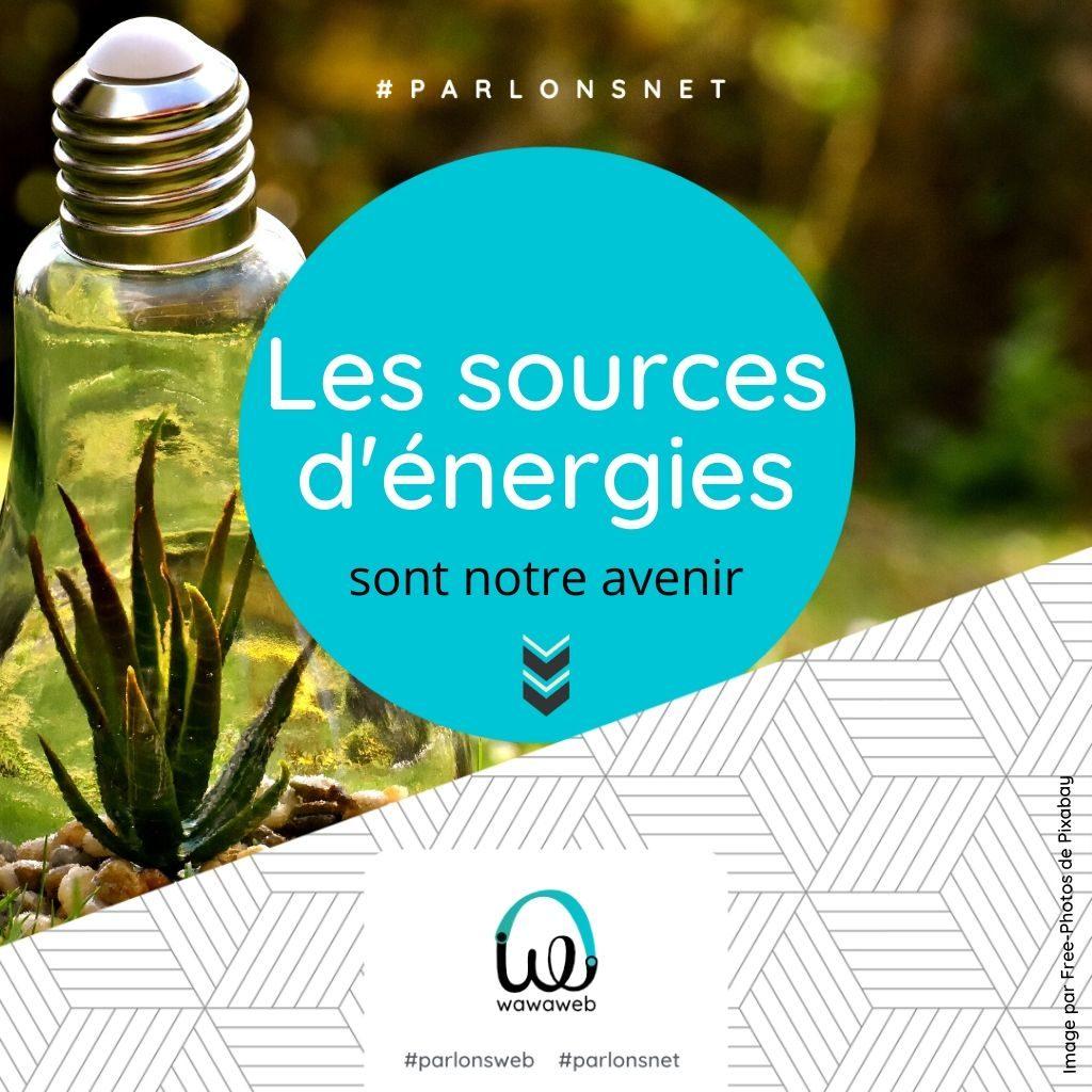 Read more about the article Les sources d'énergies sont notre avenir