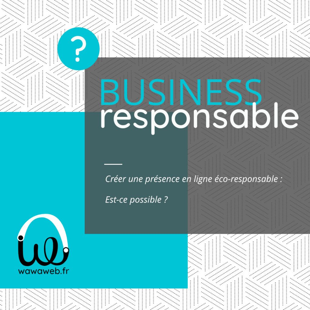 Une présence en ligne éco-responsable ?