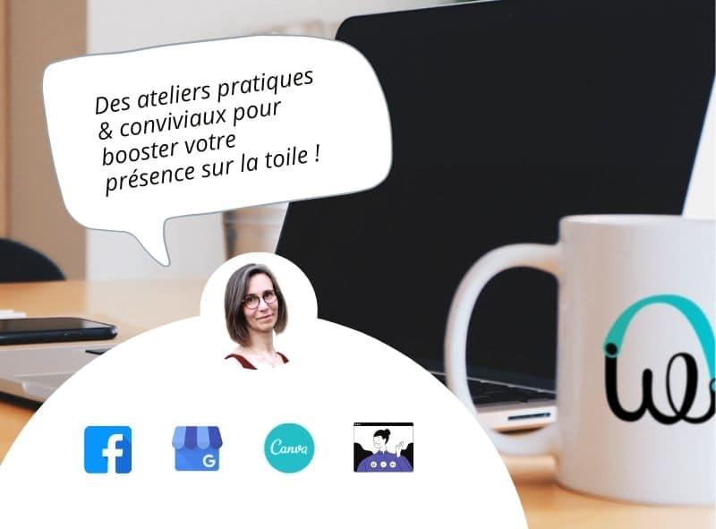 Des ateliers pratiques pour booster votre présence sur internet avec Pascale Maire, de Wawaweb!