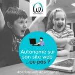Créer et gérer son site web : faites-vous accompagner vers votre autonomie