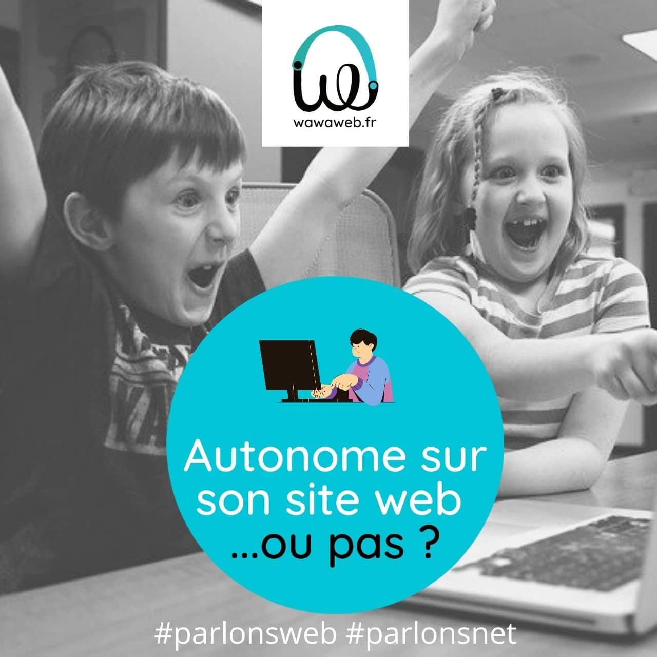 You are currently viewing Créer et gérer son site web : faites-vous accompagner vers votre autonomie